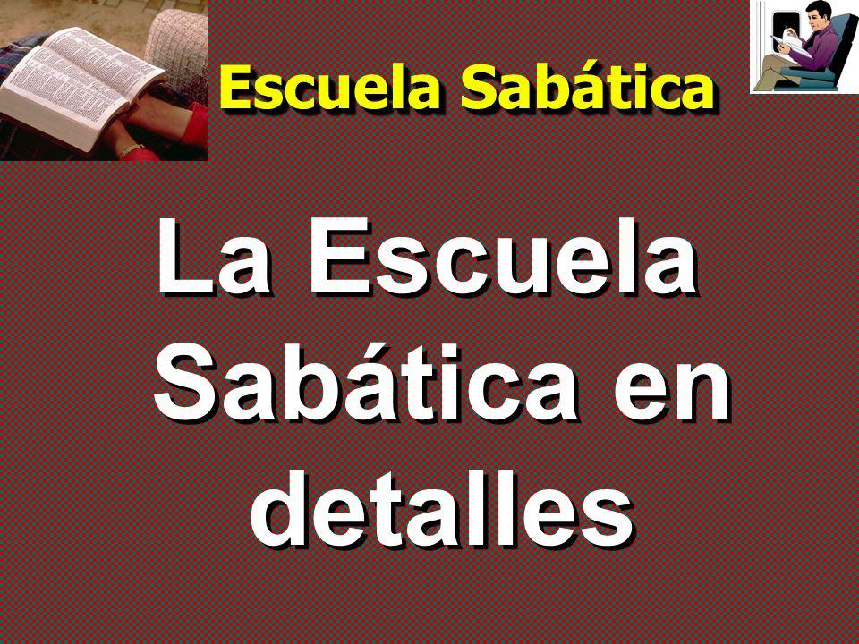 La Escuela Sabática en detalles