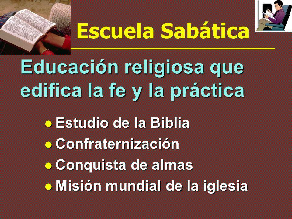 Escuela Sabática Educación religiosa que edifica la fe y la práctica