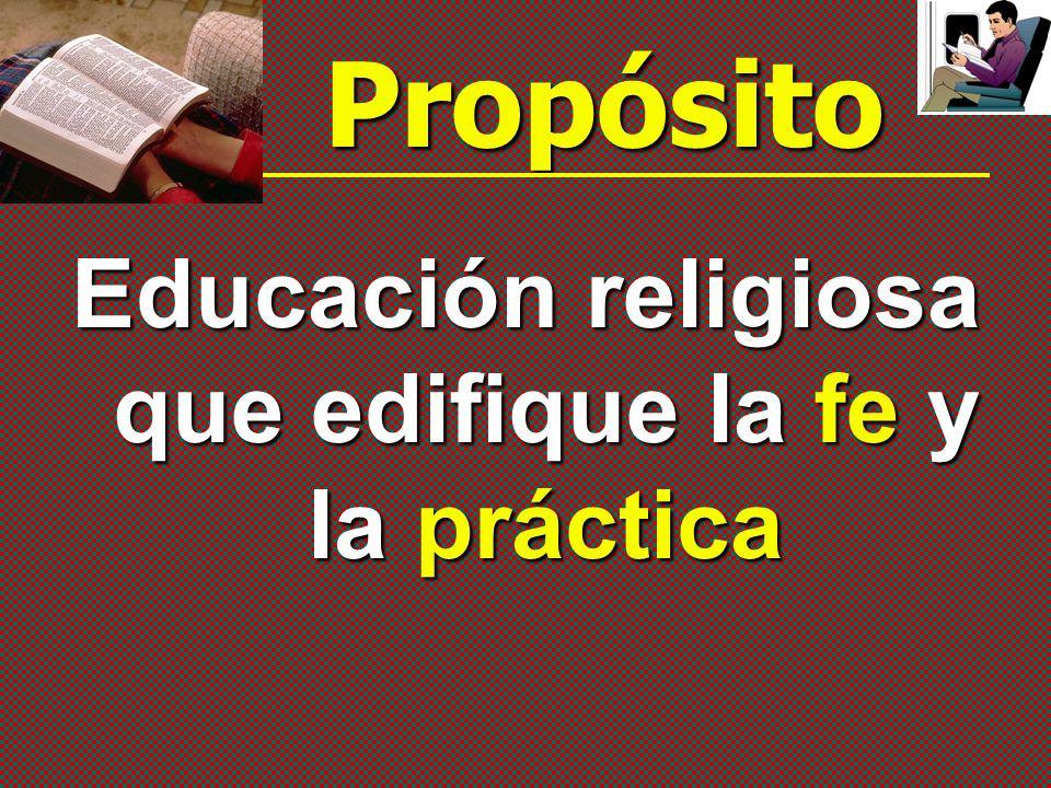 Educación religiosa que edifique la fe y la práctica