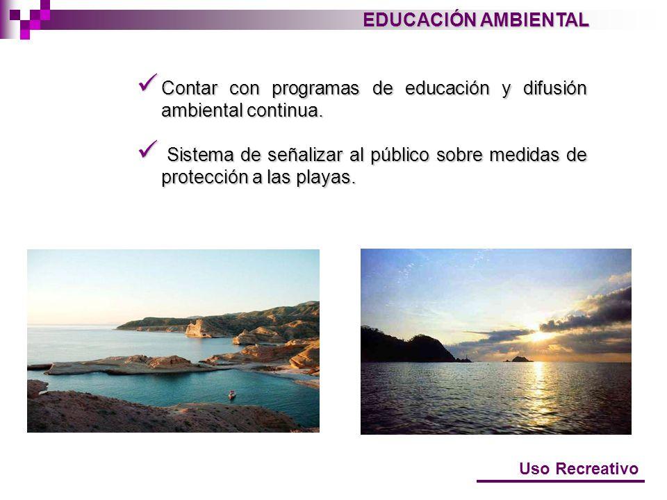 Contar con programas de educación y difusión ambiental continua.