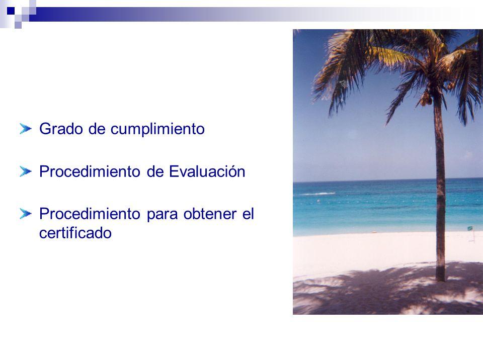 Grado de cumplimiento Procedimiento de Evaluación Procedimiento para obtener el certificado