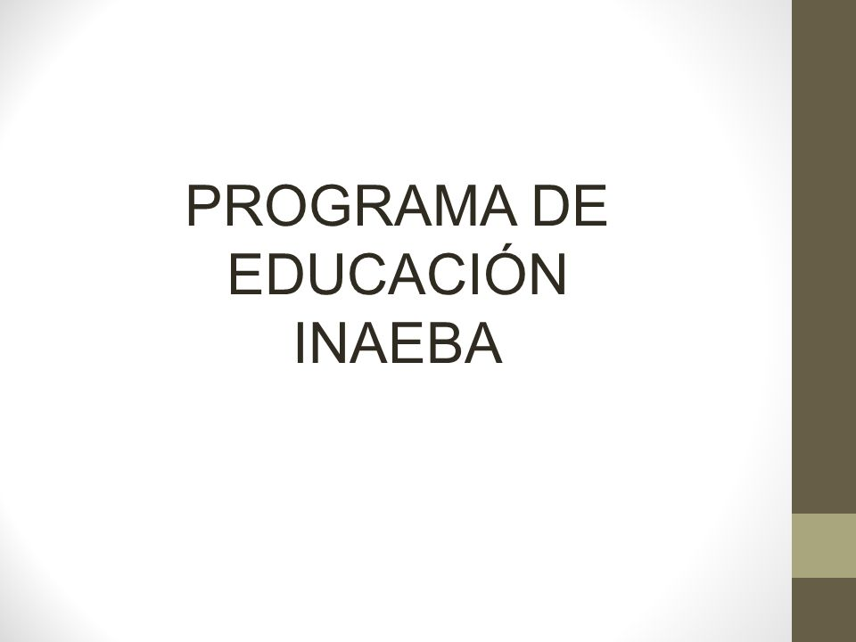 PROGRAMA DE EDUCACIÓN INAEBA