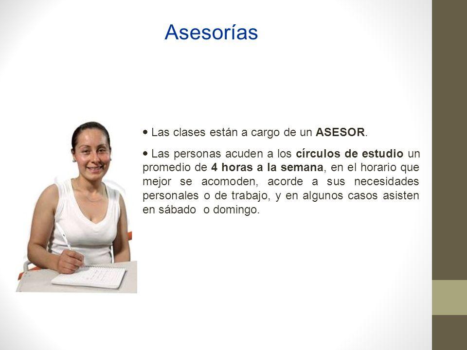 Asesorías Las clases están a cargo de un ASESOR.