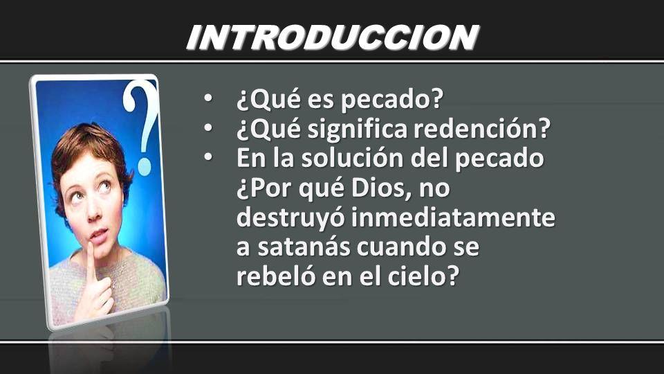 INTRODUCCION ¿Qué es pecado ¿Qué significa redención