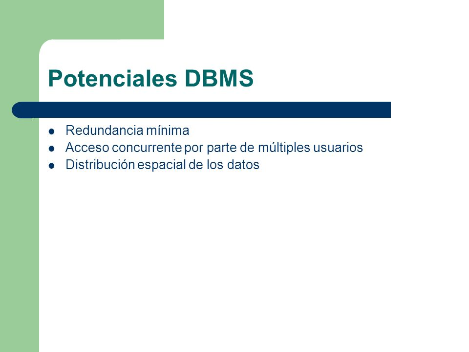 Potenciales DBMS Redundancia mínima