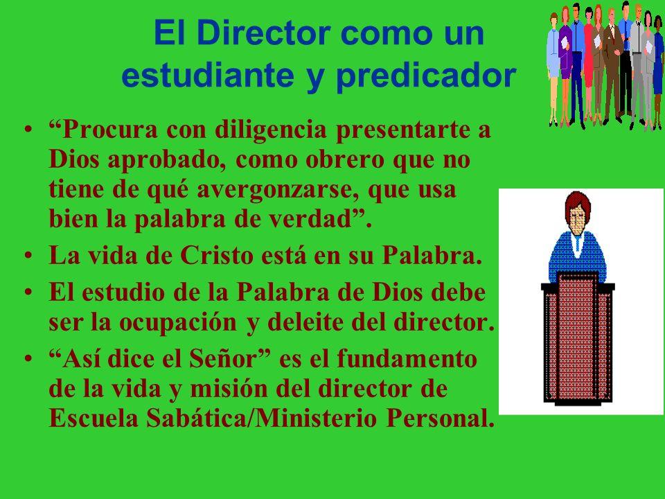 El Director como un estudiante y predicador