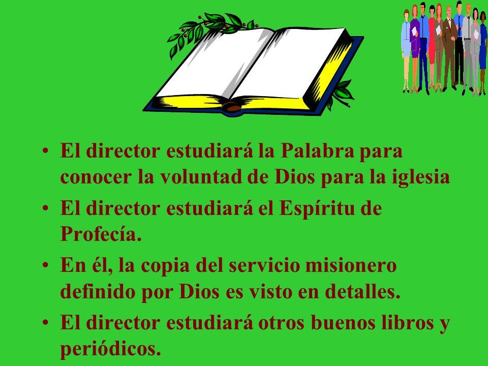 El director estudiará la Palabra para conocer la voluntad de Dios para la iglesia