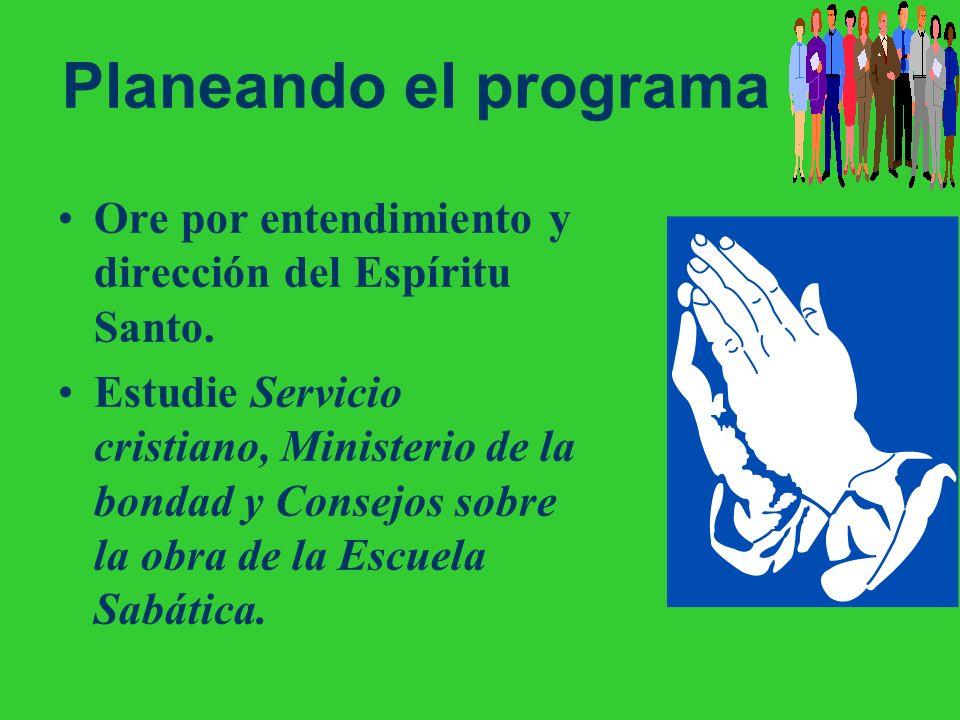 Planeando el programa Ore por entendimiento y dirección del Espíritu Santo.