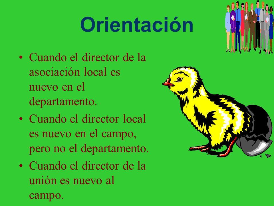 Orientación Cuando el director de la asociación local es nuevo en el departamento.