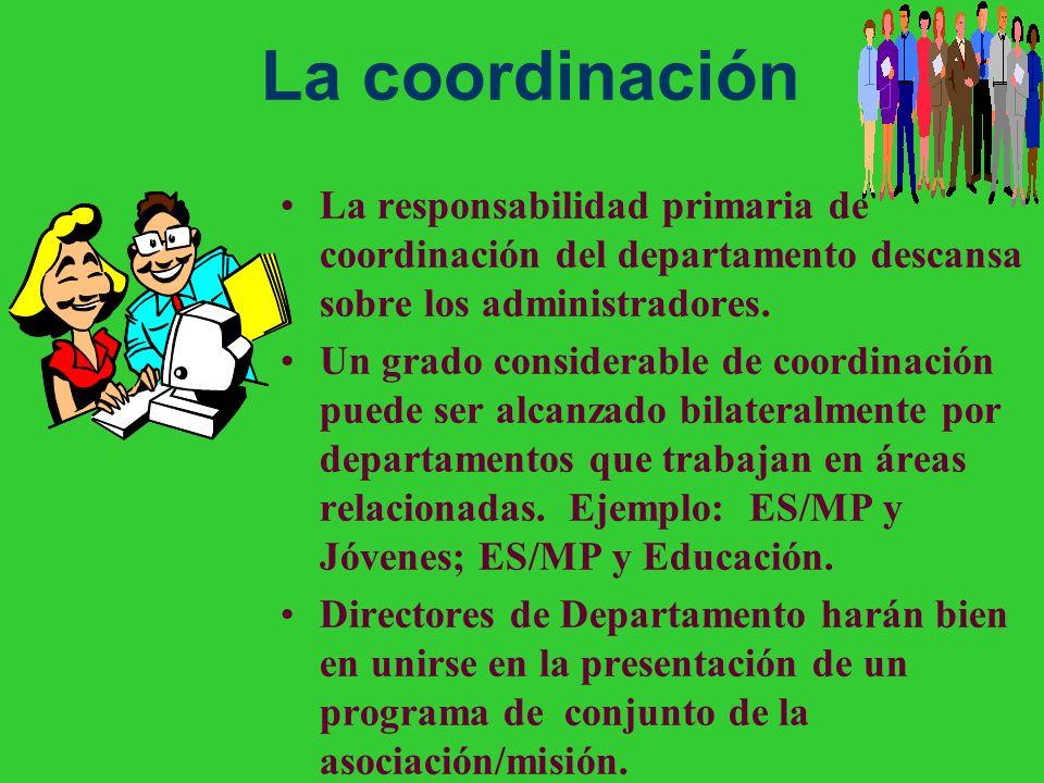 La coordinación La responsabilidad primaria de coordinación del departamento descansa sobre los administradores.