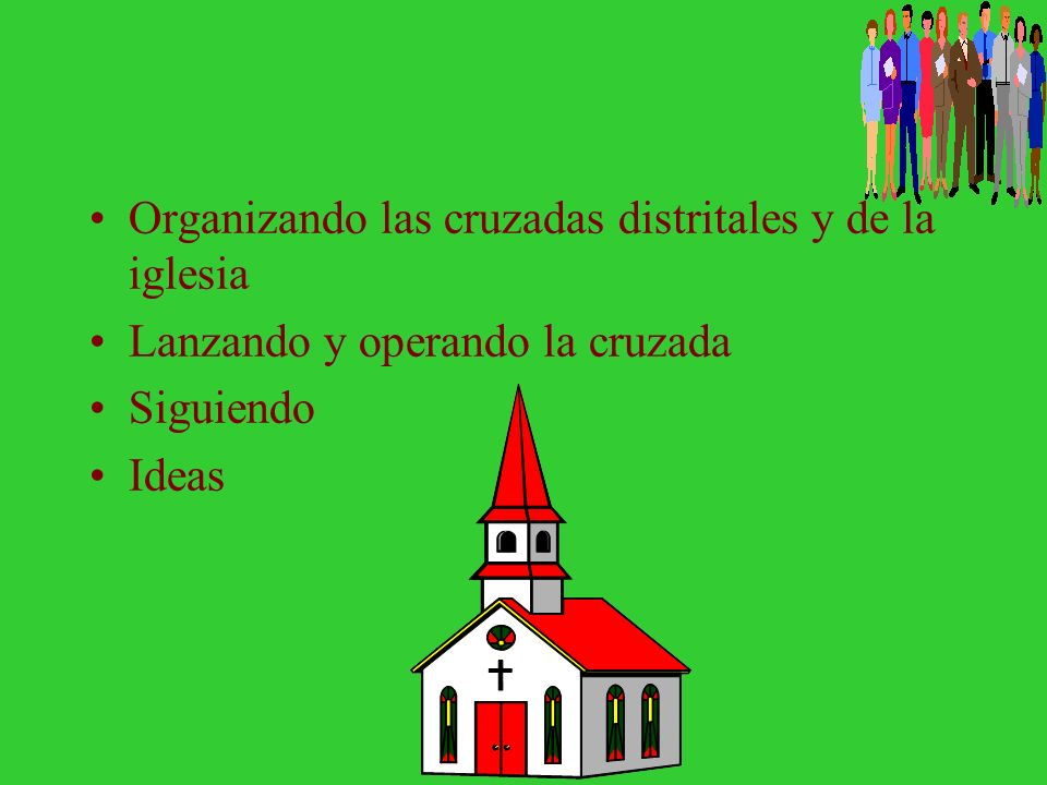 Organizando las cruzadas distritales y de la iglesia