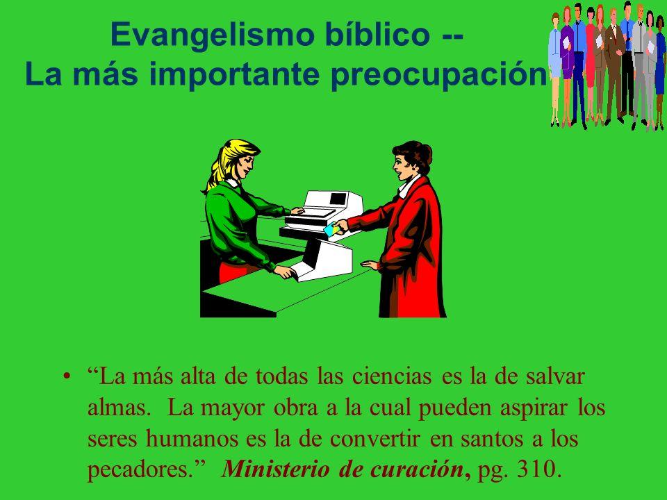 Evangelismo bíblico -- La más importante preocupación