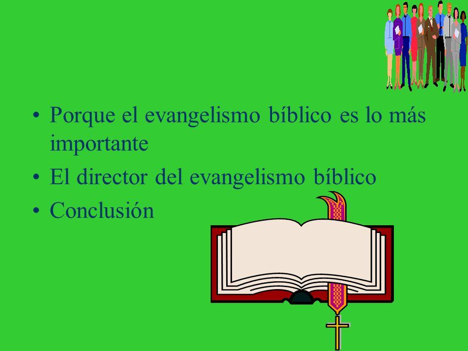 Porque el evangelismo bíblico es lo más importante
