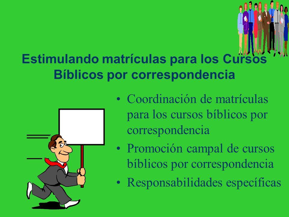 Estimulando matrículas para los Cursos Bíblicos por correspondencia