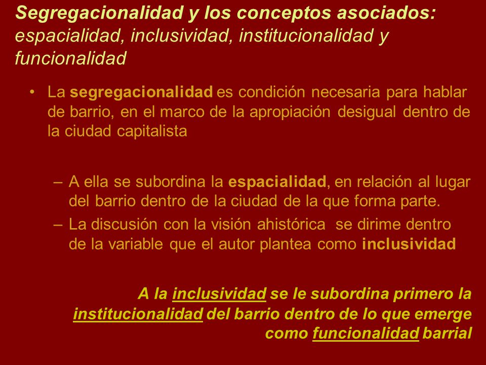 Segregacionalidad y los conceptos asociados: espacialidad, inclusividad, institucionalidad y funcionalidad