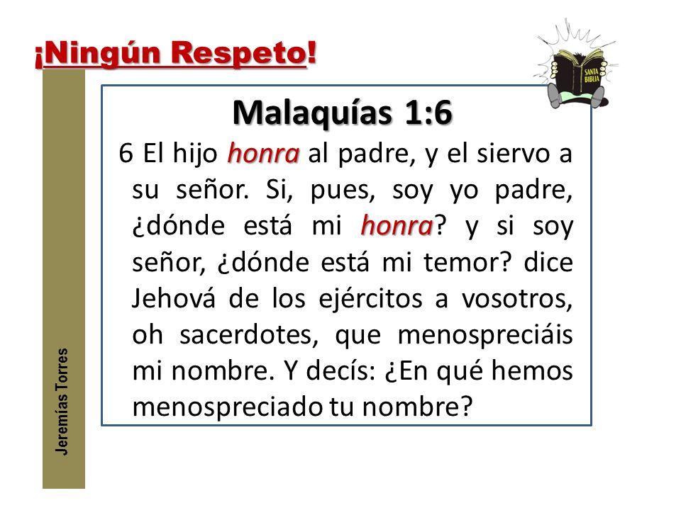 Malaquías 1:6 ¡Ningún Respeto!