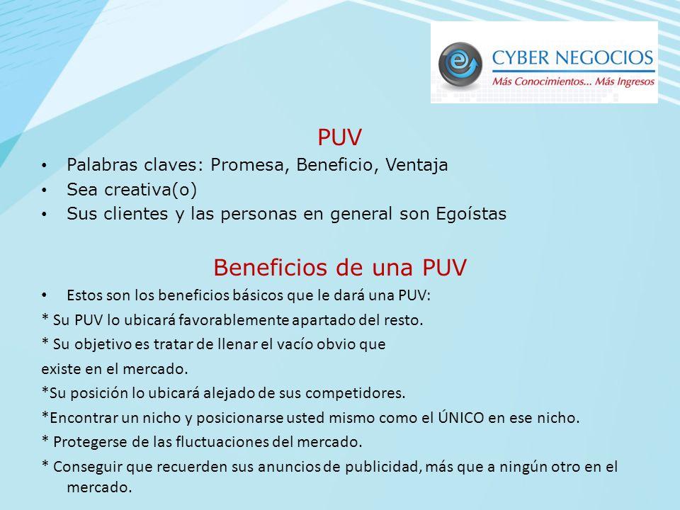 PUV Beneficios de una PUV Palabras claves: Promesa, Beneficio, Ventaja