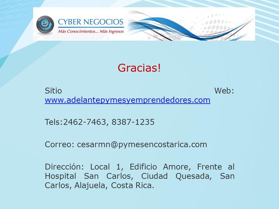Gracias! Sitio Web: www.adelantepymesyemprendedores.com. Tels:2462-7463, 8387-1235. Correo: cesarmn@pymesencostarica.com.