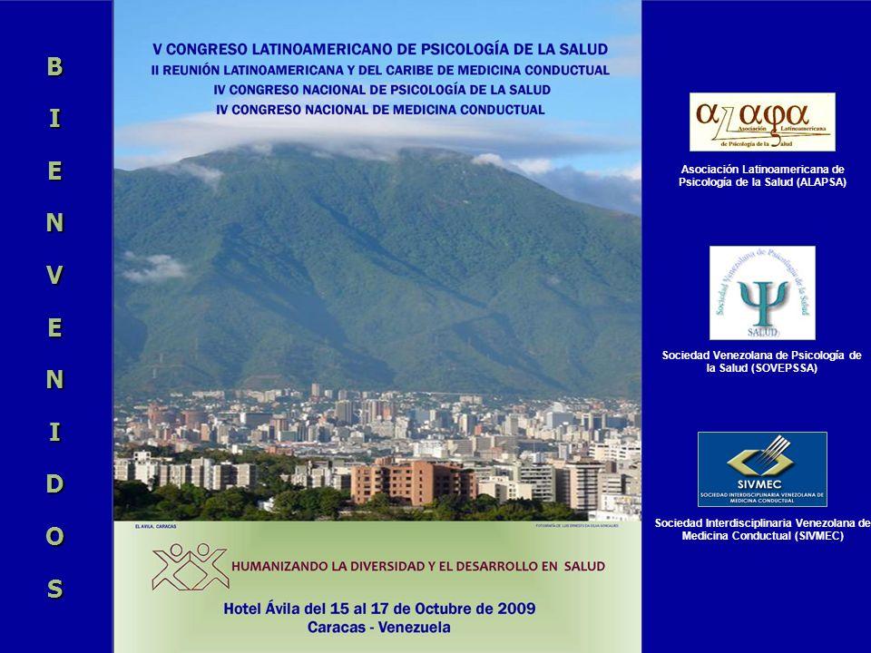 B I. E. N. V. D. O. S. Asociación Latinoamericana de Psicología de la Salud (ALAPSA) Sociedad Venezolana de Psicología de la Salud (SOVEPSSA)