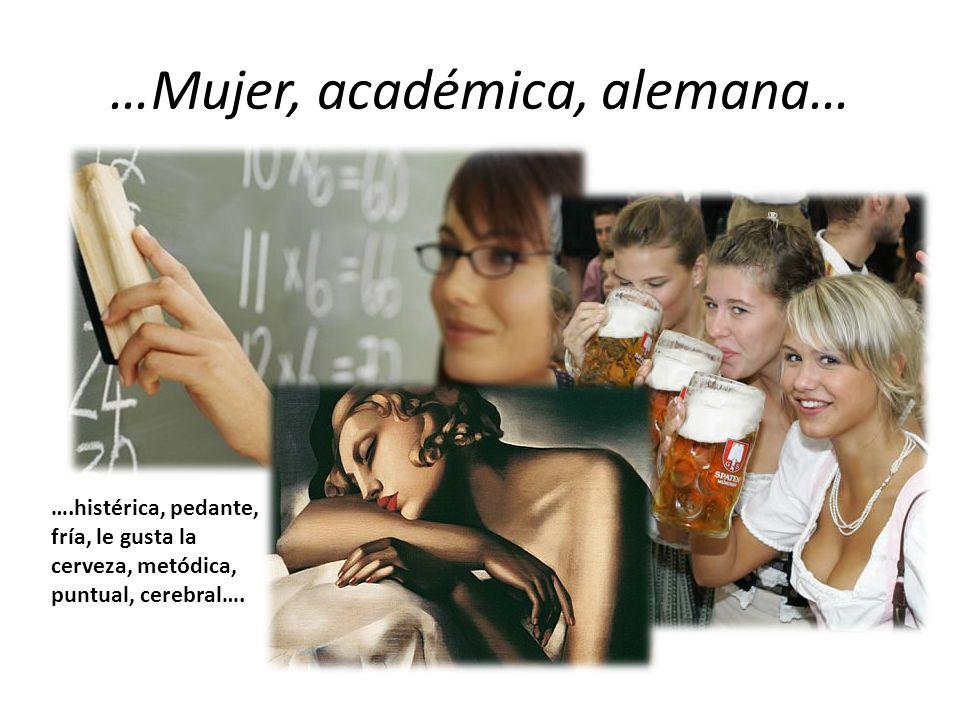 …Mujer, académica, alemana…