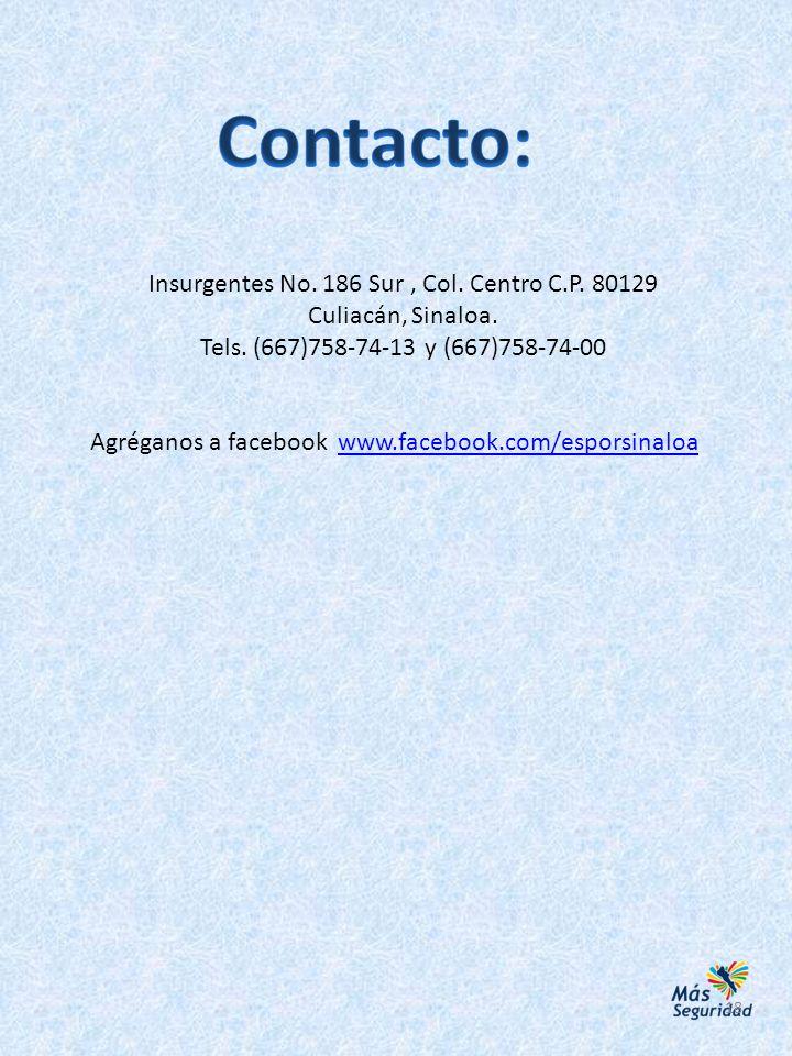 Insurgentes No. 186 Sur , Col. Centro C.P. 80129