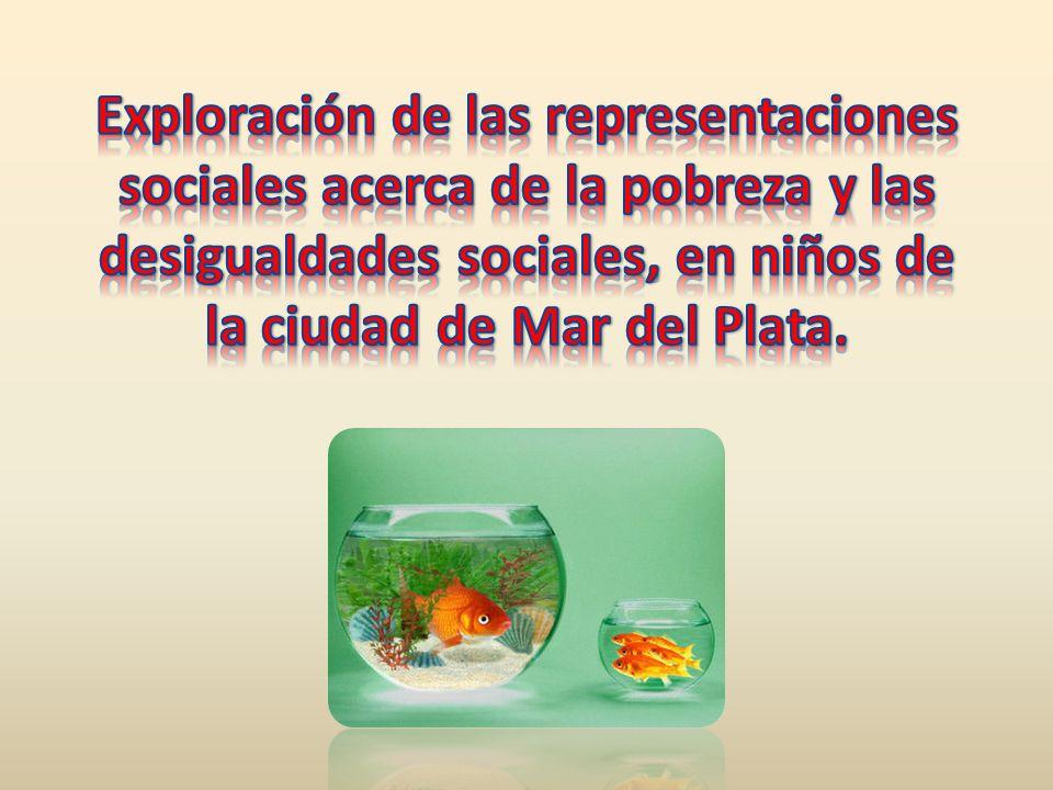Exploración de las representaciones sociales acerca de la pobreza y las desigualdades sociales, en niños de la ciudad de Mar del Plata.