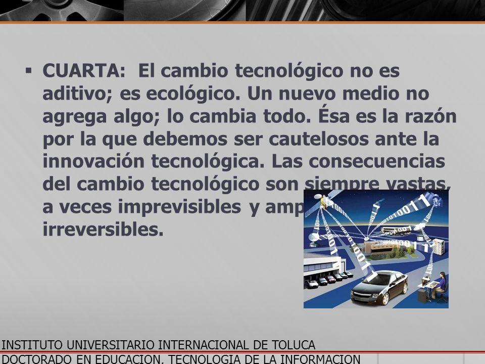 CUARTA: El cambio tecnológico no es aditivo; es ecológico