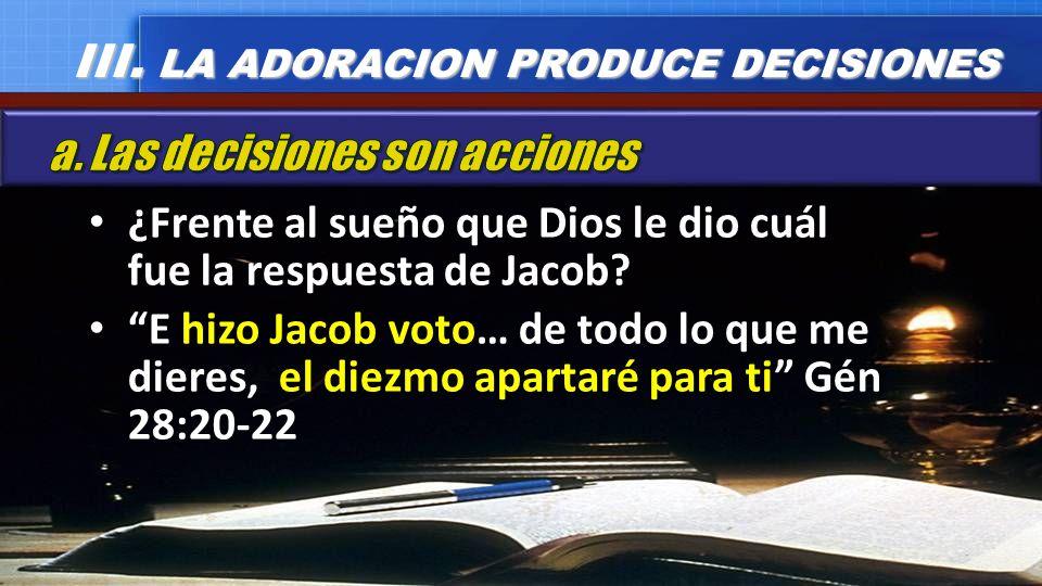 III. LA ADORACION PRODUCE DECISIONES