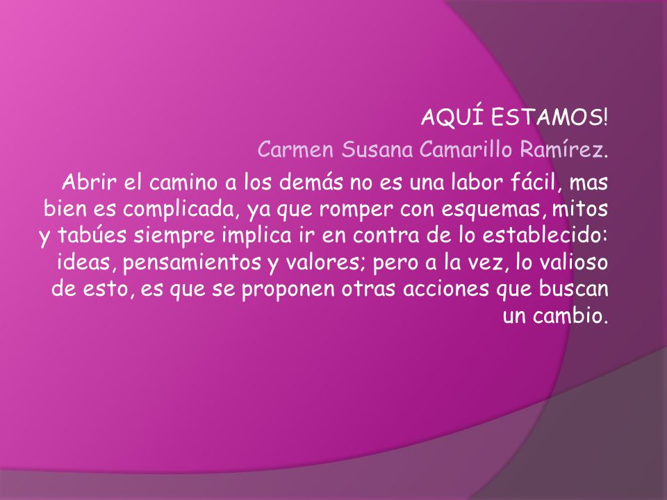 AQUÍ ESTAMOS! Carmen Susana Camarillo Ramírez.