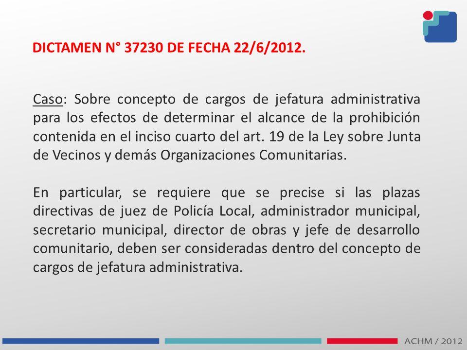 DICTAMEN N° 37230 DE FECHA 22/6/2012.