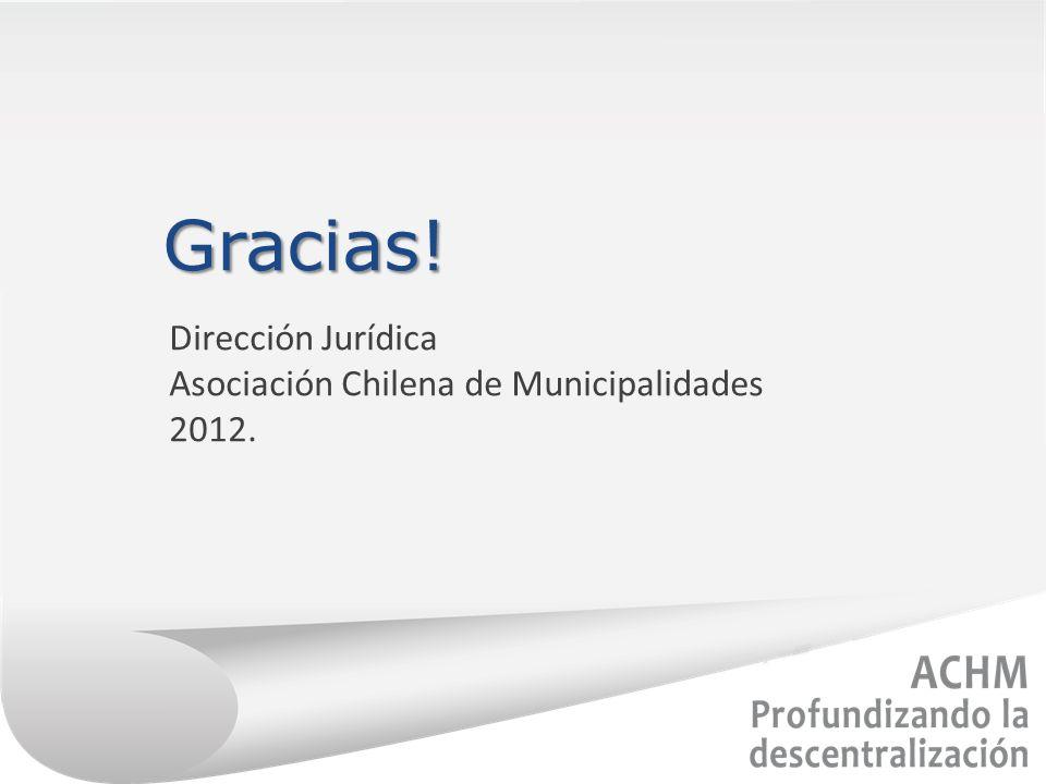 Gracias! Dirección Jurídica Asociación Chilena de Municipalidades