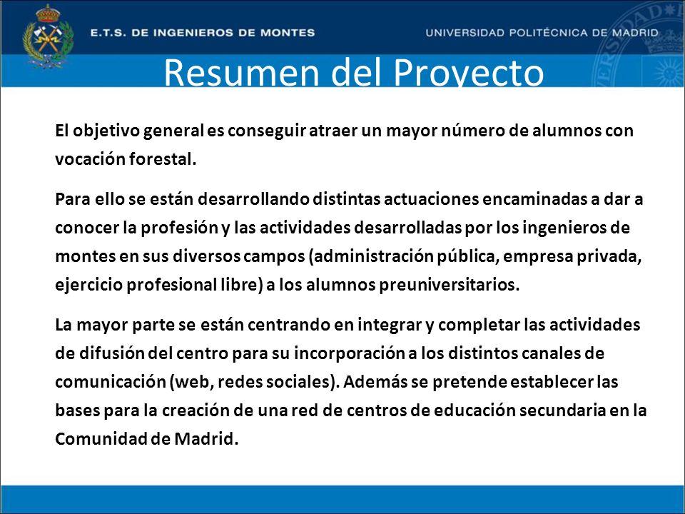 Resumen del Proyecto El objetivo general es conseguir atraer un mayor número de alumnos con vocación forestal.