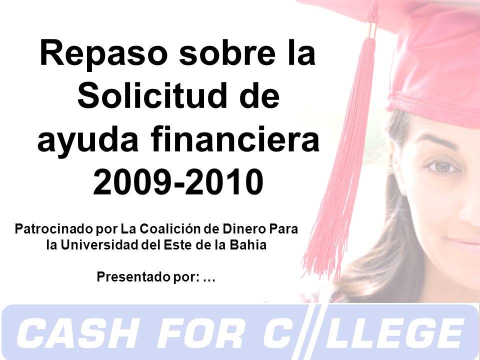 Repaso sobre la Solicitud de ayuda financiera 2009-2010