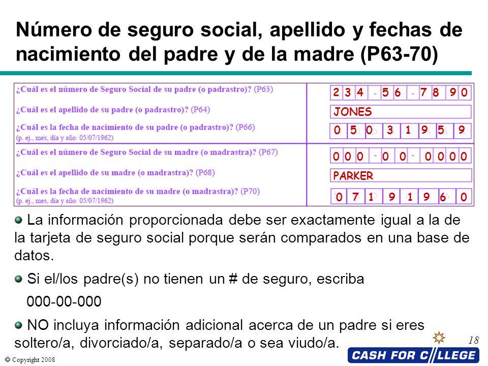 Número de seguro social, apellido y fechas de nacimiento del padre y de la madre (P63-70)