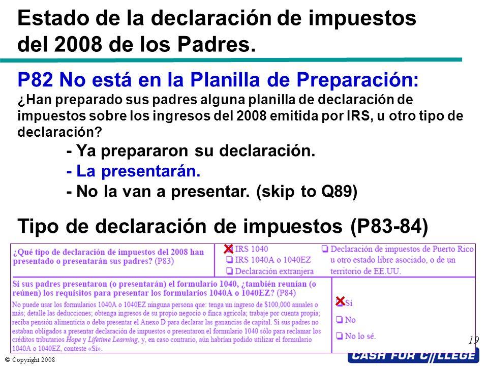 Estado de la declaración de impuestos del 2008 de los Padres.
