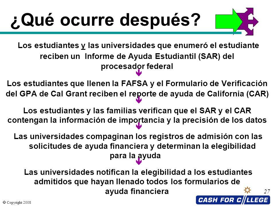 ¿Qué ocurre después Los estudiantes y las universidades que enumeró el estudiante. reciben un Informe de Ayuda Estudiantil (SAR) del.