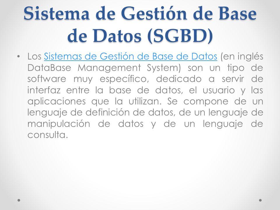 Sistema de Gestión de Base de Datos (SGBD)