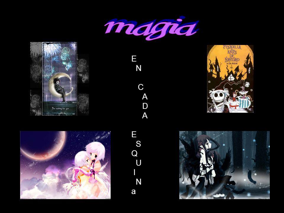 magia E N C A D S Q U I a