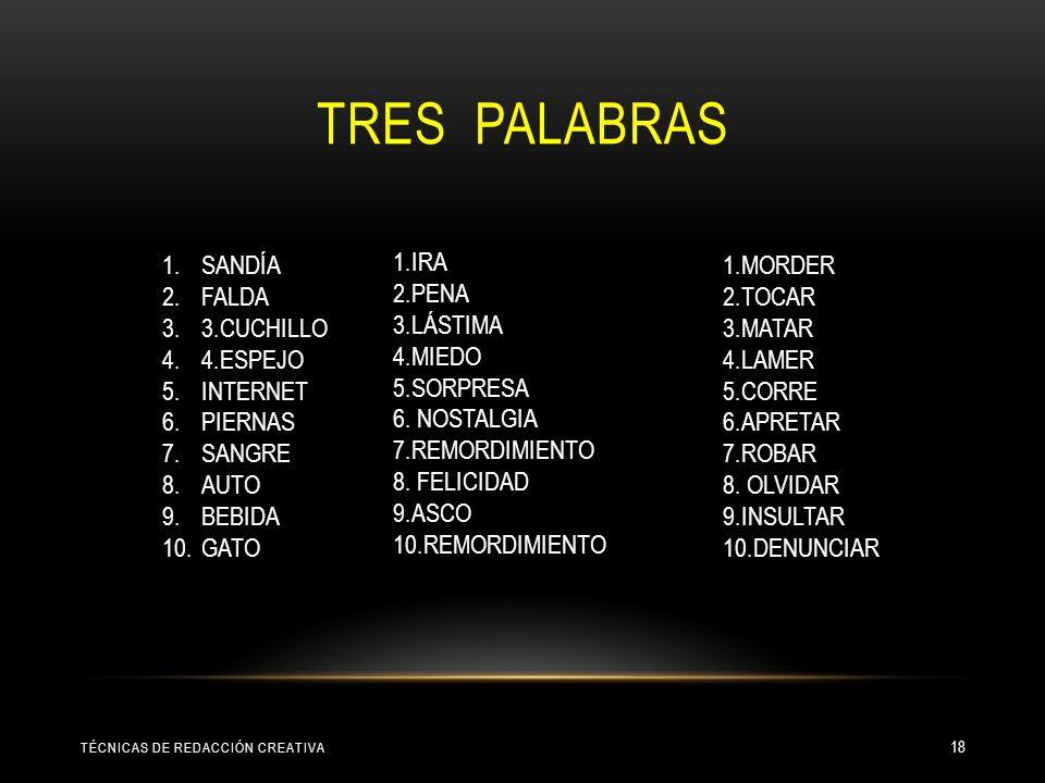 TRES PALABRAS SANDÍA FALDA 3.CUCHILLO 4.ESPEJO INTERNET PIERNAS SANGRE