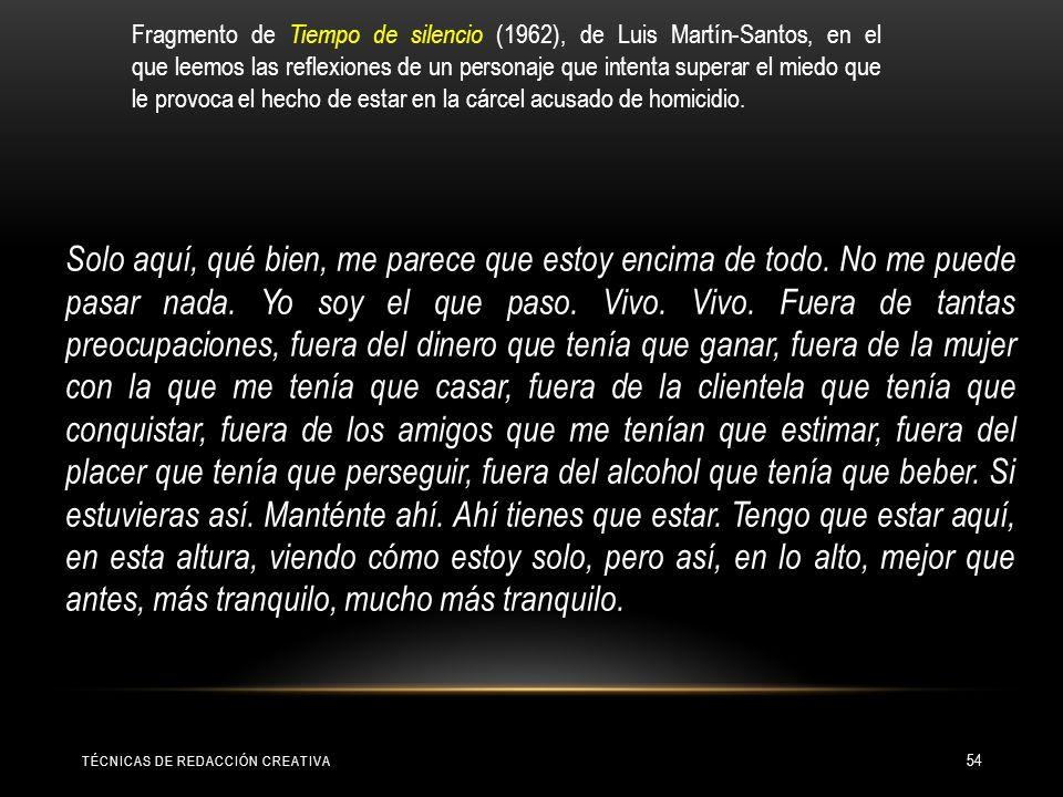 Fragmento de Tiempo de silencio (1962), de Luis Martín-Santos, en el que leemos las reflexiones de un personaje que intenta superar el miedo que le provoca el hecho de estar en la cárcel acusado de homicidio.