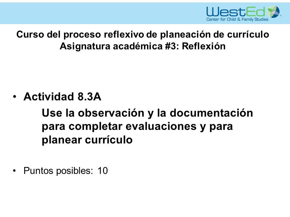 Curso del proceso reflexivo de planeación de currículo Asignatura académica #3: Reflexión