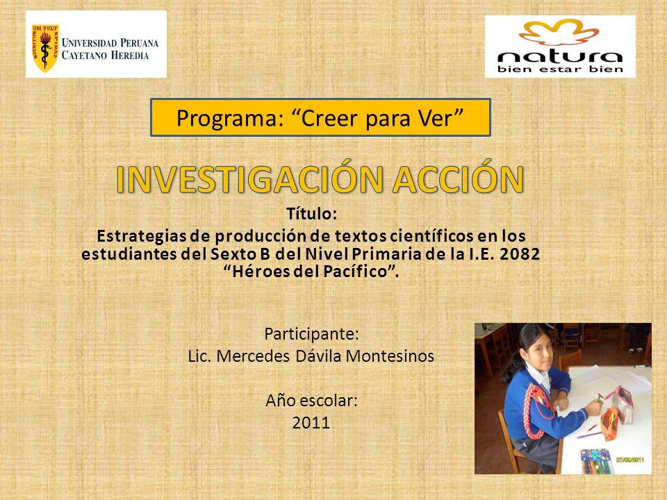 INVESTIGACIÓN ACCIÓN Programa: Creer para Ver Título: