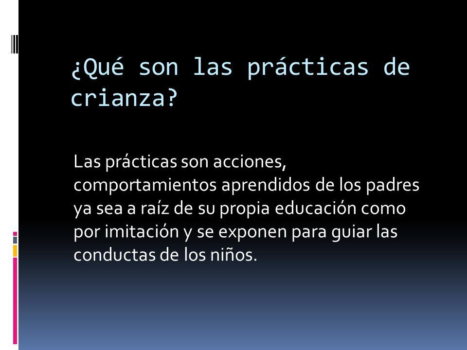 ¿Qué son las prácticas de crianza