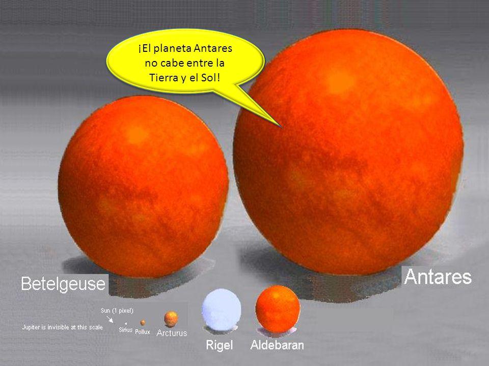 ¡El planeta Antares no cabe entre la Tierra y el Sol!