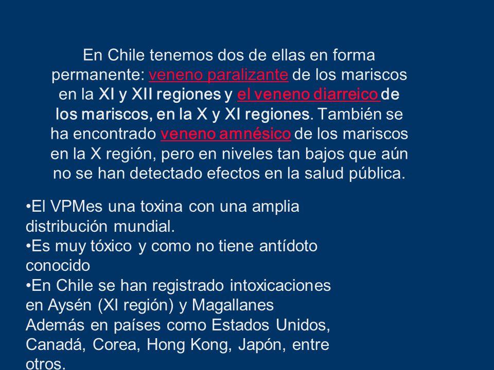 En Chile tenemos dos de ellas en forma permanente: veneno paralizante de los mariscos en la XI y XII regiones y el veneno diarreico de los mariscos, en la X y XI regiones. También se ha encontrado veneno amnésico de los mariscos en la X región, pero en niveles tan bajos que aún no se han detectado efectos en la salud pública.
