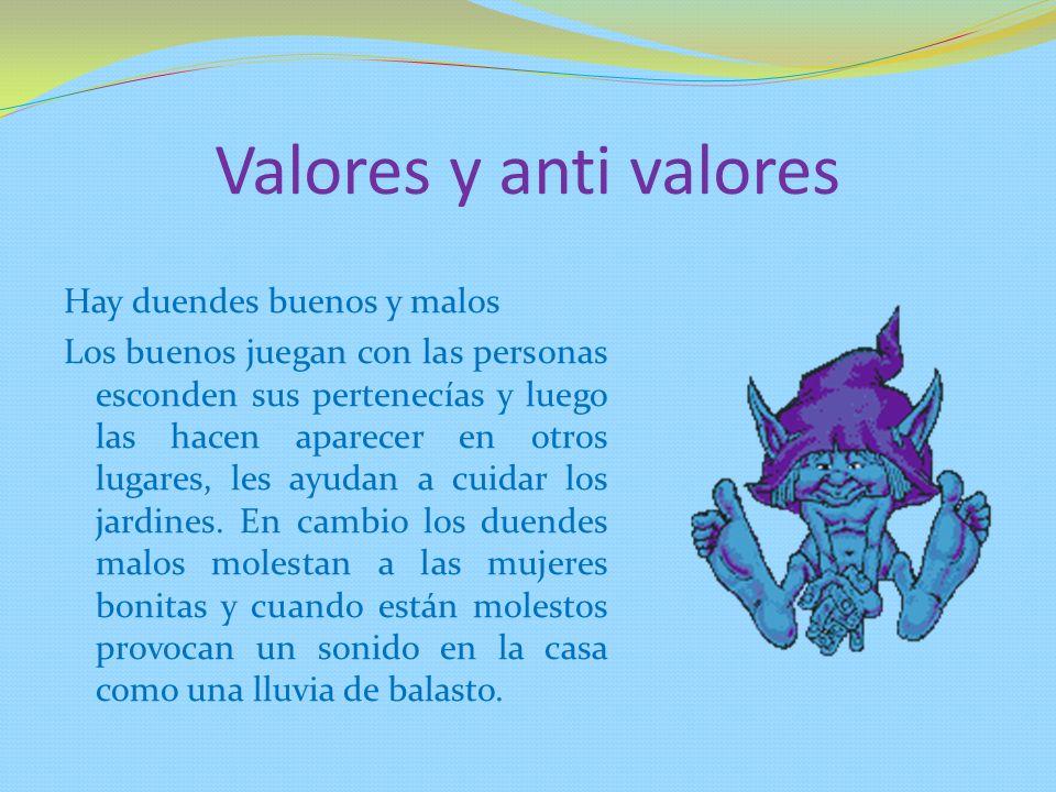 Valores y anti valores Hay duendes buenos y malos