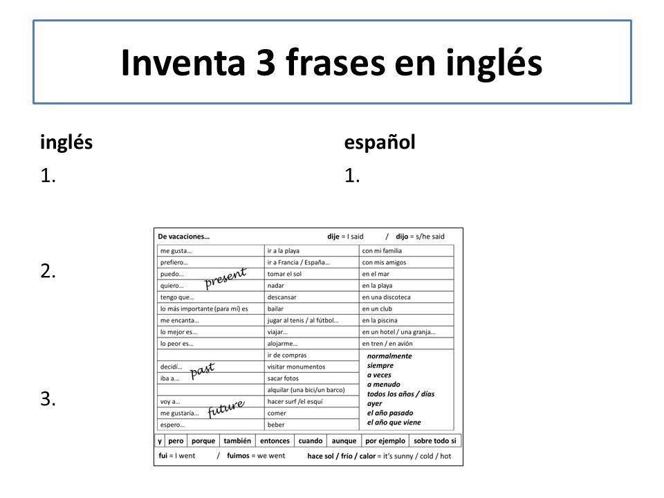 Inventa 3 frases en inglés