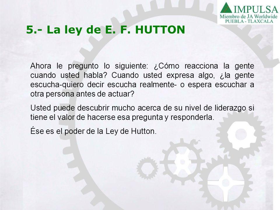 5.- La ley de E. F. HUTTON