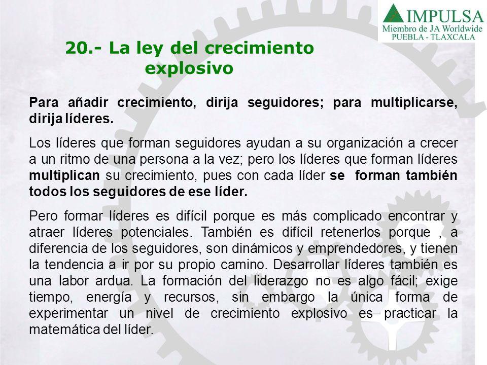 20.- La ley del crecimiento explosivo