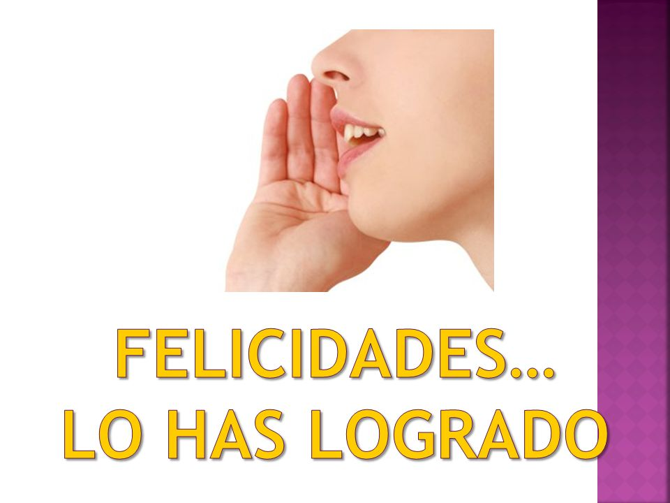FELICIDADES… LO HAS LOGRADO